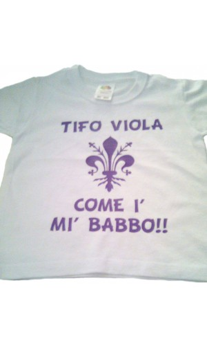 "T-SHIRT BABY ""TIFO VIOLA COME I' MI' BABBO"""